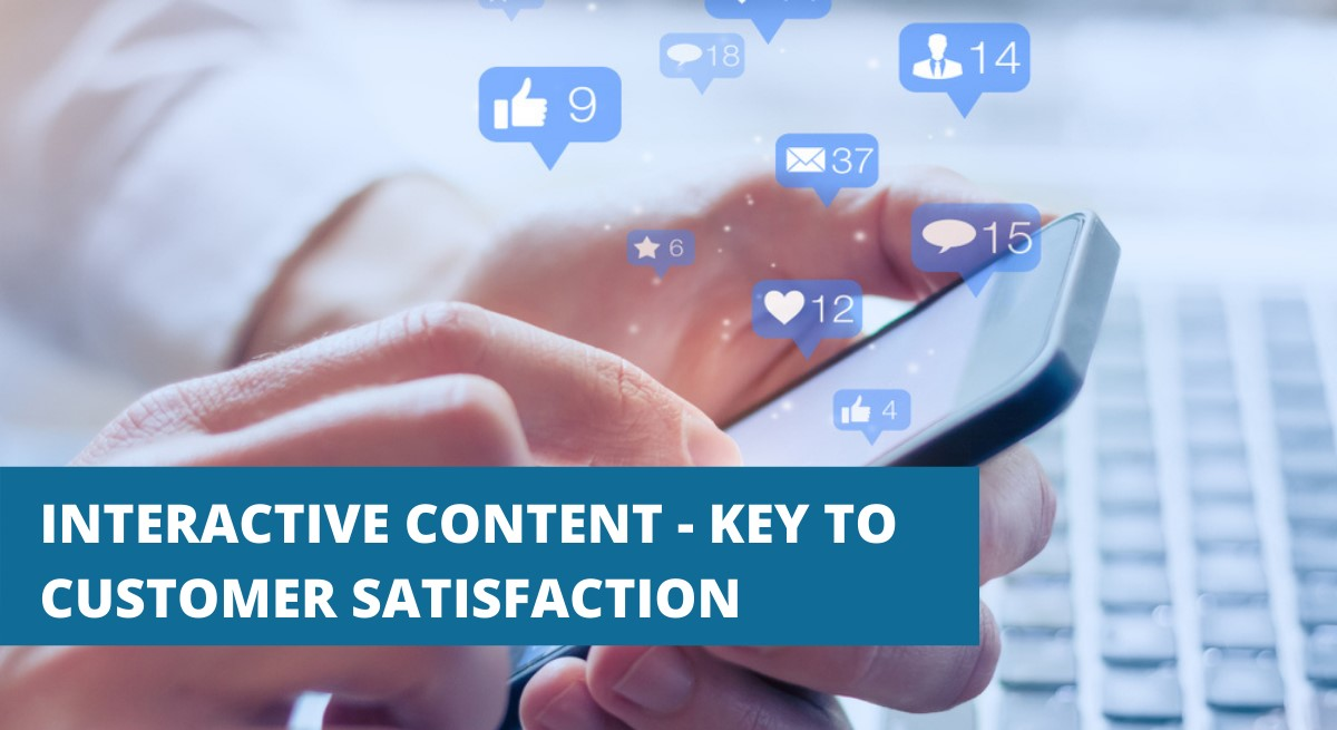 INTERACTIVE CONTENT - KEY TO CUSTOMER SATISFACTION